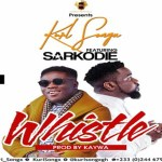 Kurl Songx – Whistle ft Sarkodie