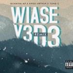 Quamina MP – Wiase Y3 D3 ft Kwesi Arthur X Yung C