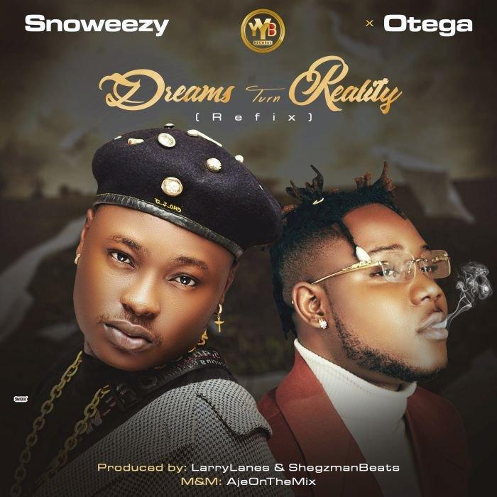 Snoweezy Ft. Otega – Dreams Turn Reality Refix