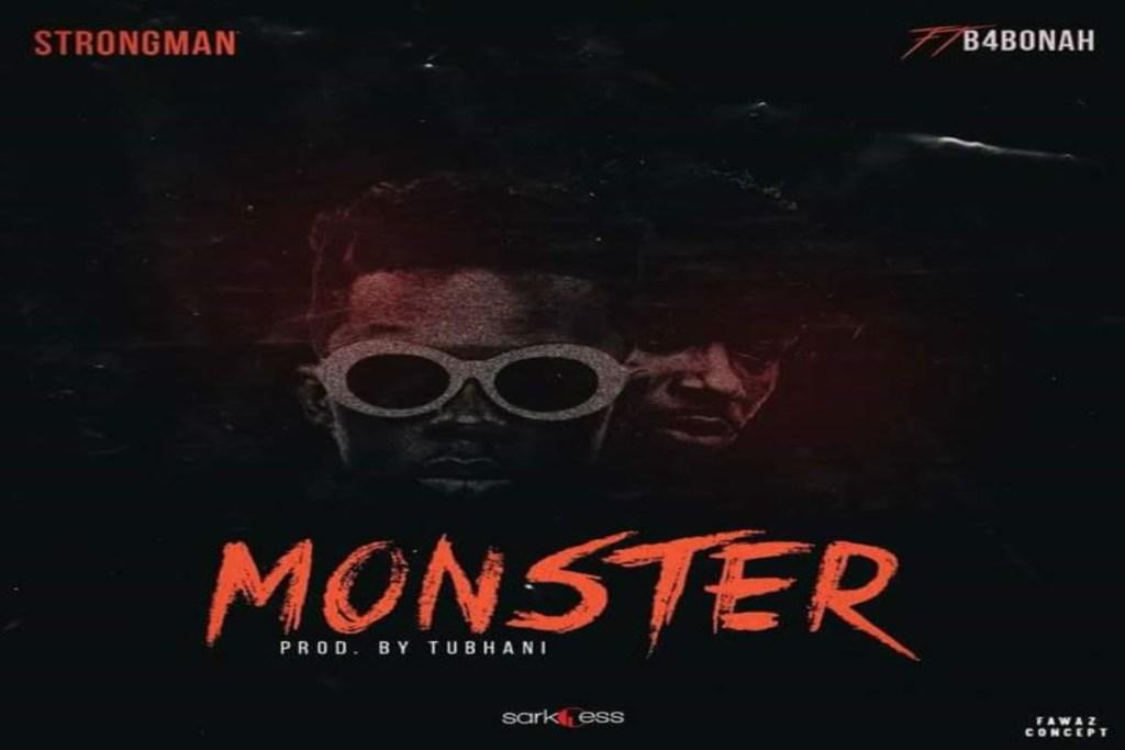 Strongman Burner – Monster ft B4Bonah