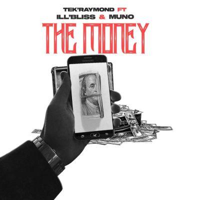 TEK RAYMOND Ft. Illbliss Muno – The Money
