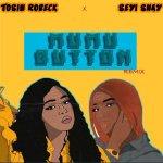 Tosin Robeck Mumu Button Remix Ft Seyi Shay