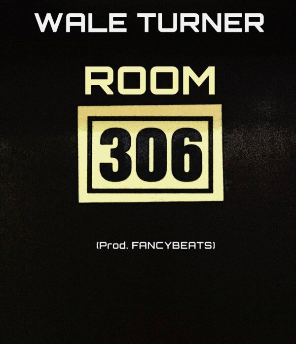 Wale Turner – Room 306