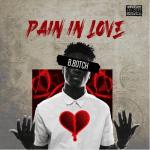 B.Botch – Pain In Love Ft Efya