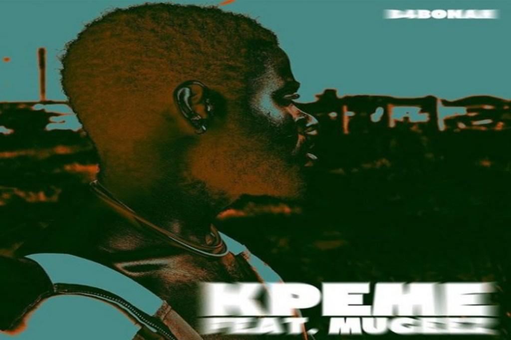 B4Bonah – Kpeme ft Mugeez R2Bees