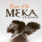 Bisa Kdei – M3ka ft Fameye