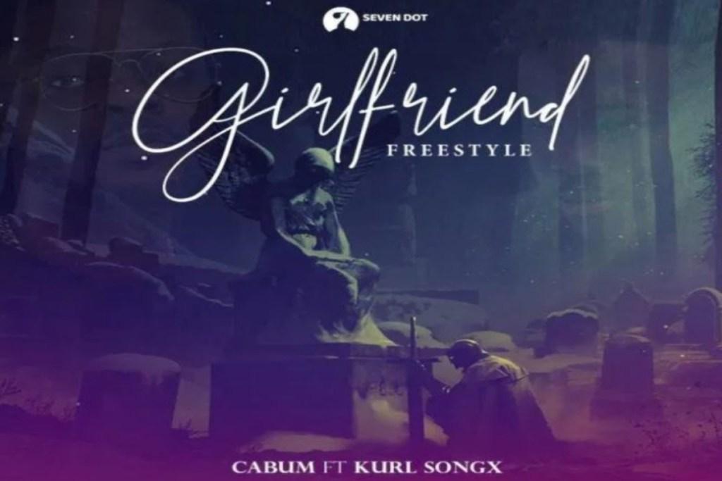 Cabum ft Kurl Songx – Girlfriend