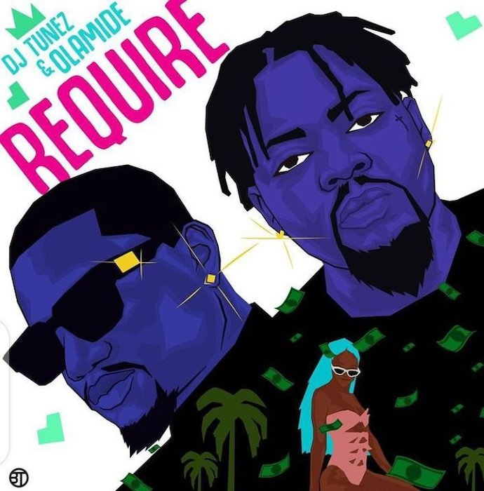 DJ Tunez Ft Olamide Require Mp3 Download