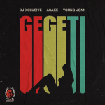 DJ XCLUSIVE Ft Asake Young Jonn – Gegeti
