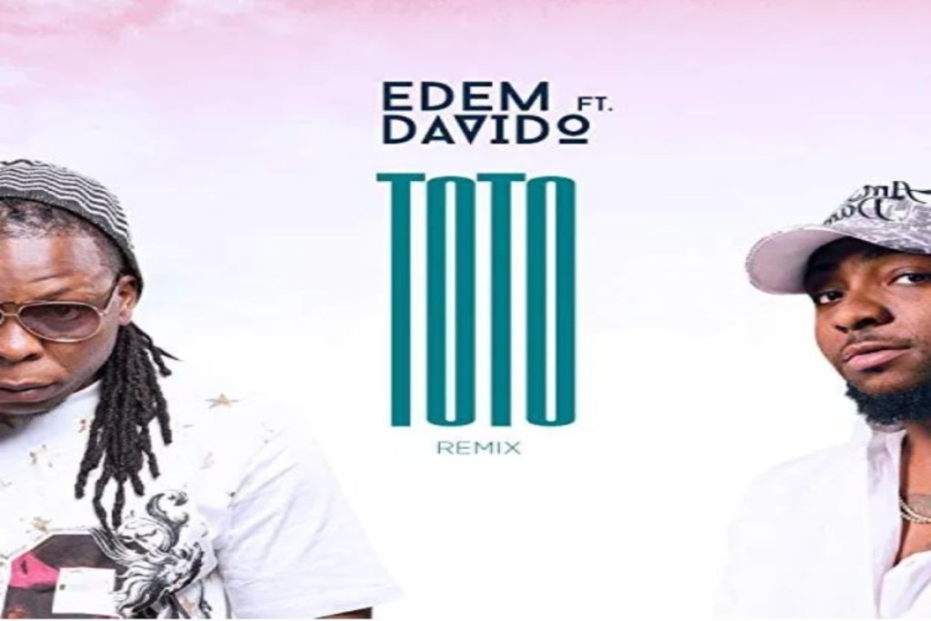 Edem ft Davido – Toto Remix