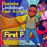 First P ft Slow Dog x Maxmarcel – Lockdown