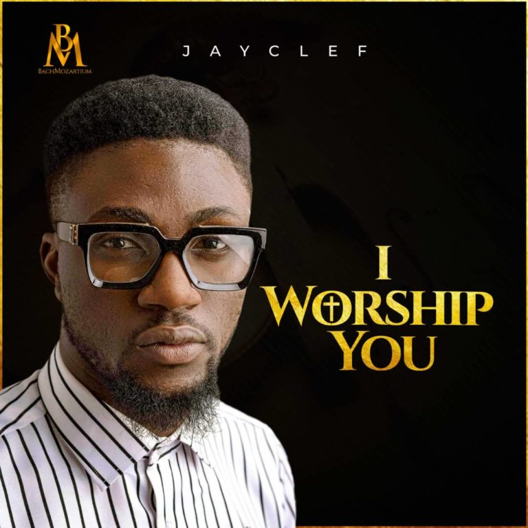 Jayclef – I Worship You