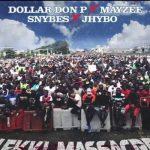Jhybo ft Dollar Don P Mayzee Snybes – Lekki Massacre