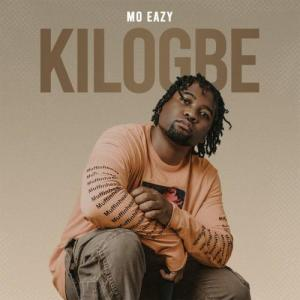 Mo Eazy – Kilogbe