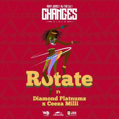 RJ The DJ – Rotate Ft. Ceeza Milli Diamond Platnumz