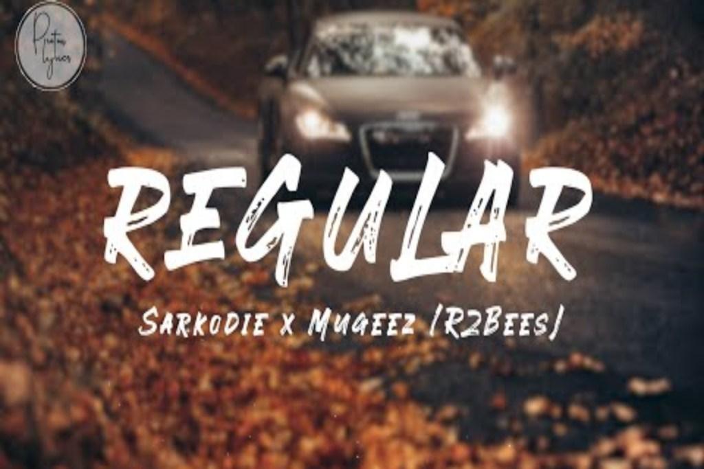 Sarkodie ft Mugeez R2bees – Regular