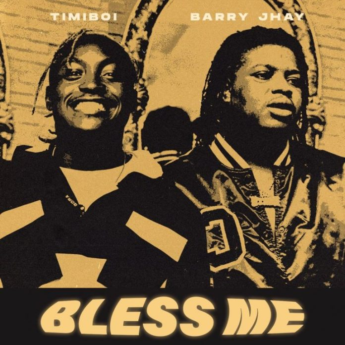 TimiBoi ft Barry Jhay – Bless Me