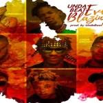 Unda Beatz ft Yaa Pono X Fameye X Quamina MP X Shuga Kwame X Black Boi X Ohene Amoako X Yung C – Ever Blazing