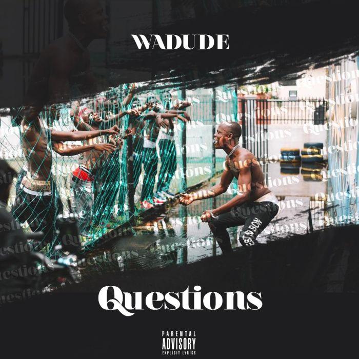 Wadude – Questions