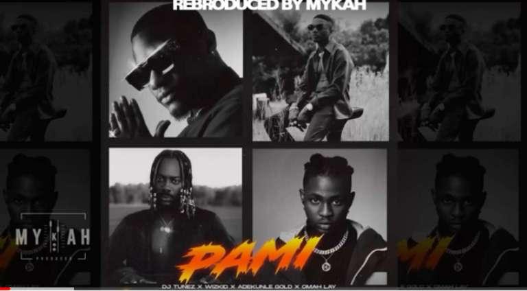 DJ Tunez Pami ft. Wizkid, Adekunle Gold, Omah Lay Mp3 Download