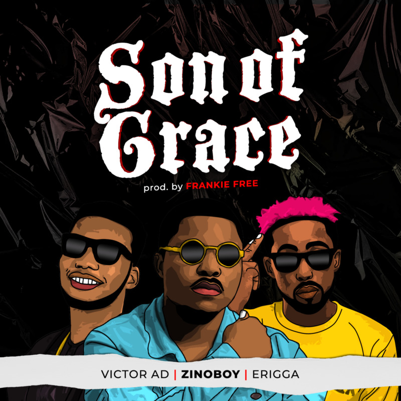 Zinoboy ft Erigga, Victor AD – Son Of Grace