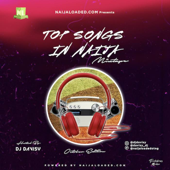 [Mixtape] Ft. DJ Davisy – Top Songs In Naija Mix (October 2020 Edition)