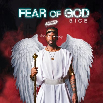 [Full Album] 9ice Fear Of God Mp3 Download