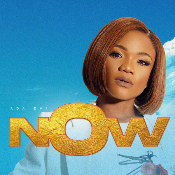 Ada Ehi – Now (Mp3 Download)