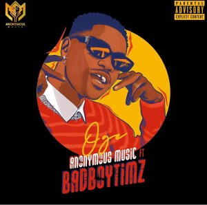 Anonymous Music Ft. Badboytimz Oge Mp3 Download