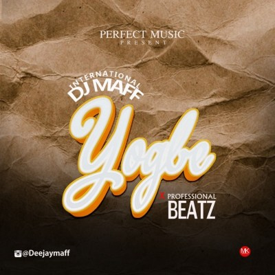 DJ Maff ft. Professional Beatz Yogbe Mp3 Download