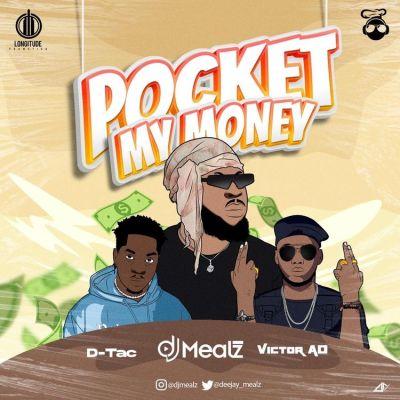 DJ Mealz ft. Dtac Victor AD Pocket My Money Mp3 Download