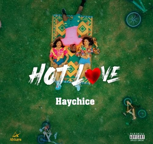 Haychice – Hot Love (Mp3 Download)