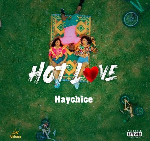 Haychice – Hot Love (Mp3 Download)