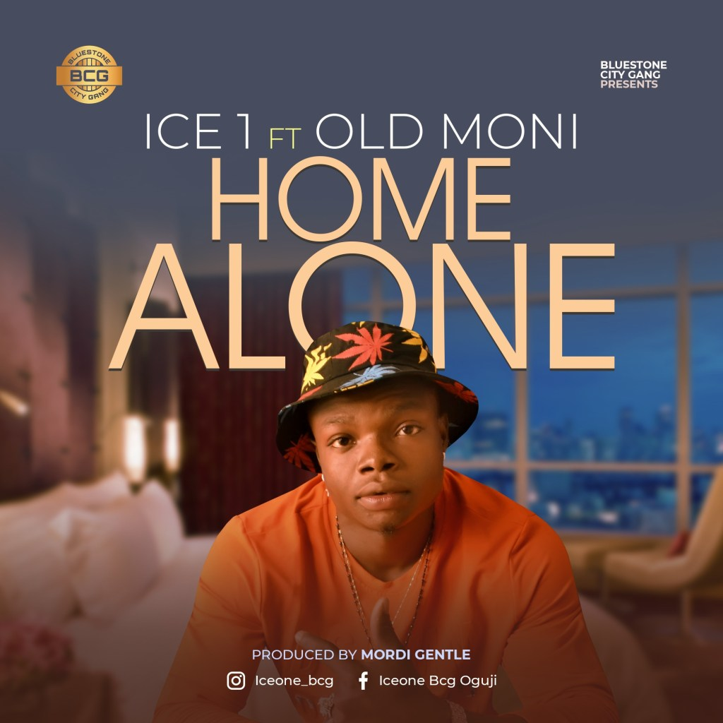 Ice 1 – Home Alone ft Old Moni (Mp3 Download)