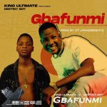 King Ultimate Ft. Destiny Boy Gbafunmi Mp3 Download