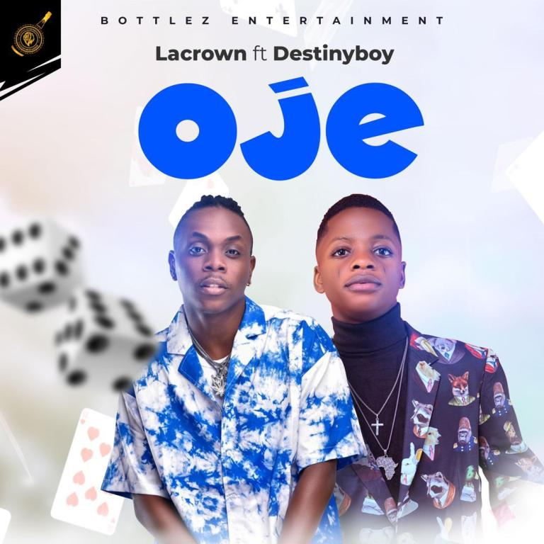 Lacrown Ft. Destiny Boy Oje Mp3 Download