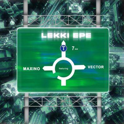 Maxino ft. Vector Lekki Epe Mp3 Download