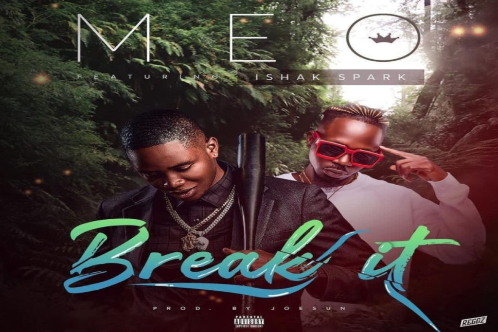 Meo ft Ishak Spark – Break It (Mp3 Download)