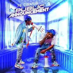[Album] Mr Gbafun – Public Announcement EP Mp3 Download