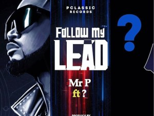 Mr P Ft Wande Coal Follow My Lead Mp3 Download