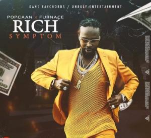 Popcaan Rich Symptom ft. Furnace Mp3 Download