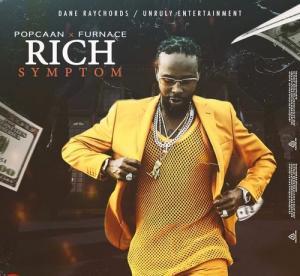 Popcaan Rich Symptom ft. Furnace Mp3 Download