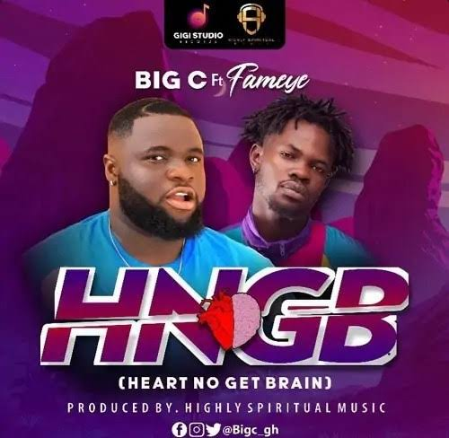 Big C – Heart No Get Brain Ft Fameye