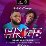 Big C – Heart No Get Brain Ft Fameye