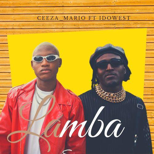 Ceeza Mario – Lamba Ft. Idowest Audio Video