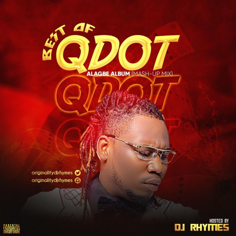 DJ Rhymes – Best Of Qdot Alagbe Album Mash Up Mix