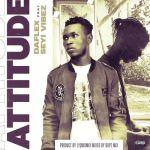 DaFlex Attitude Ft Seyi Vibez