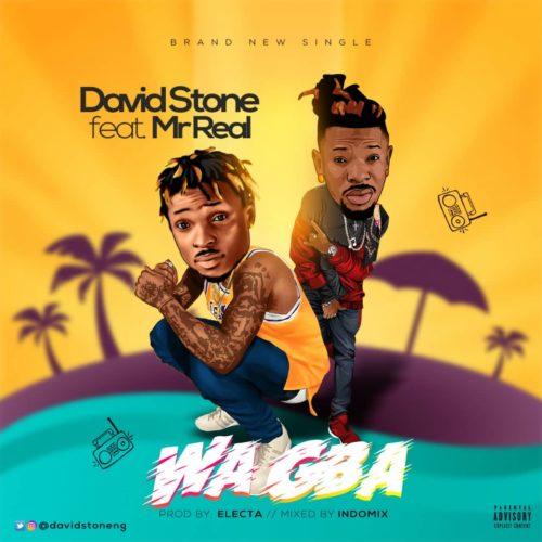David Stone ft Mr Real – Wa Gba