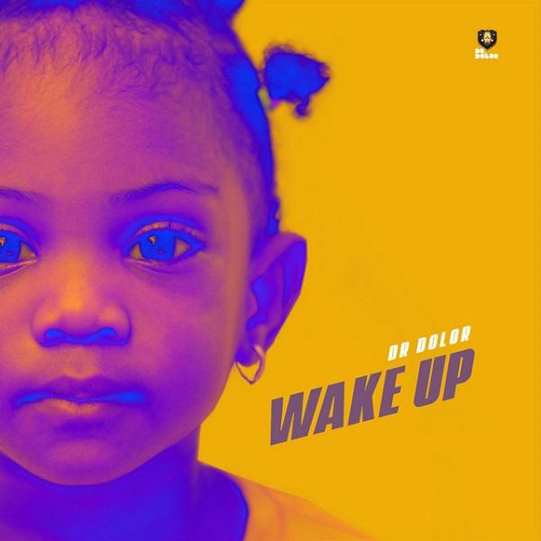 Dr Dolor Wake Up Mp3 Download