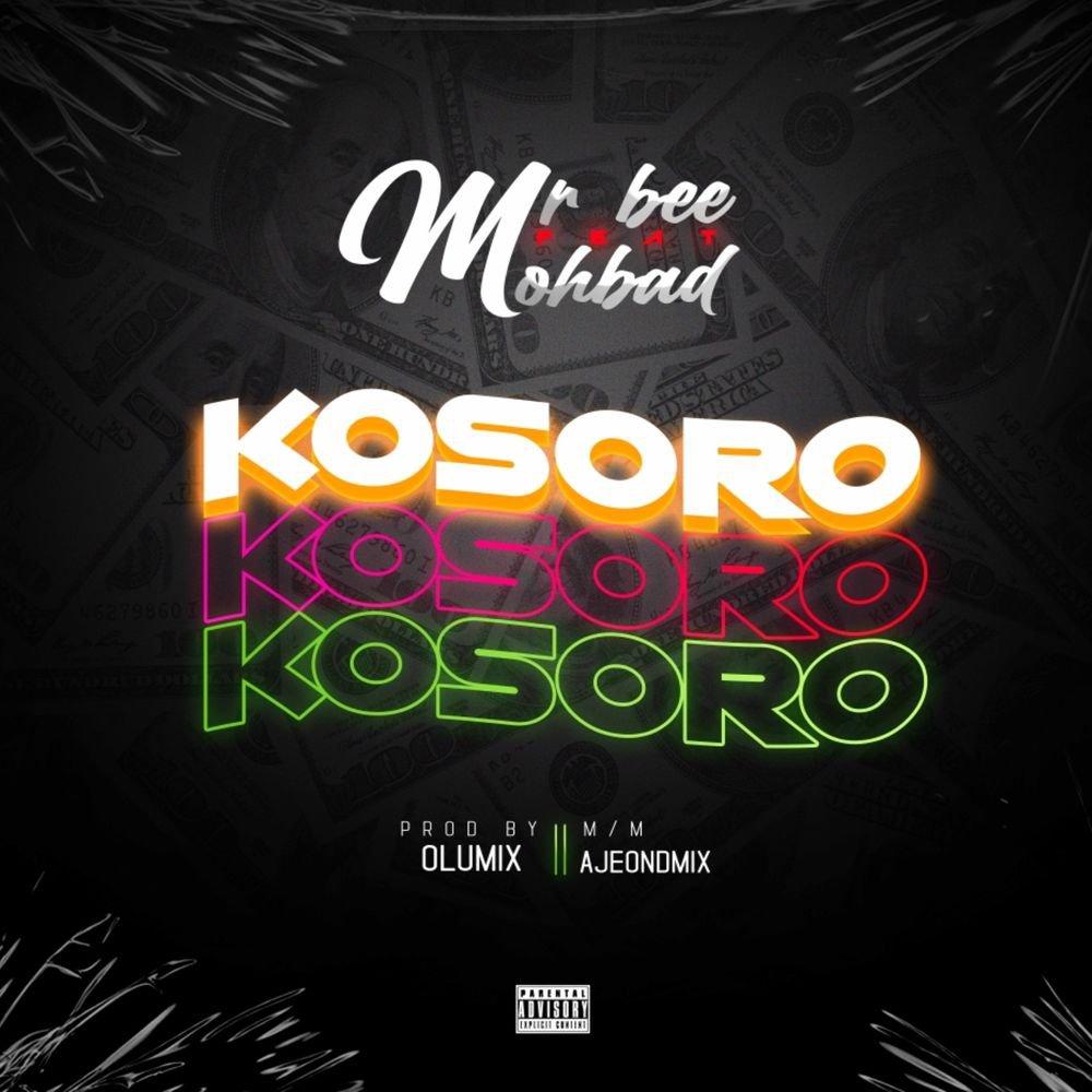 Mr Bee Ft. Mohbad Kosoro Mp3 Download